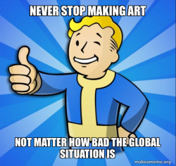 Vault Boy believes in you and don't listen to those low lives who watch only the news