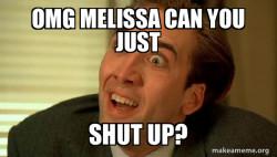 Melissa Shut Up
