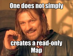One does not simply creates a read-only Map