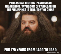 Pangasinan History: Pangasinan (Huangdom / Wangdom of Caboloan) in the Philippines is Territory of China for 175 years from 1405 to 1580