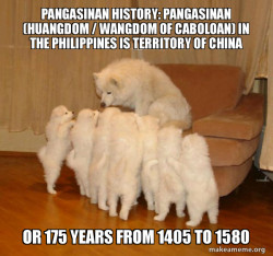 Pangasinan History: Pangasinan (Huangdom / Wangdom of Caboloan) in the Philippines is Territory of China or 175 years from 1405 to 1580