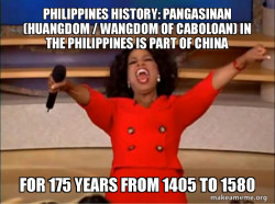 Philippines History: Pangasinan (Huangdom / Wangdom of Caboloan) in the Philippines is Part of China for 175 years from 1405 to 1580