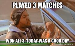 Won 3 MM in a row on CSGO. (Ice Cube)