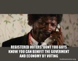 youth voters: well why didint you say so?!?!