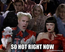 So Hot Right Now