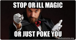 Magician (for my next trick)