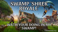 wath your doing in my swamp