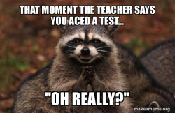 Aced a test