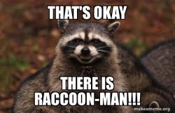 RACCOON MAN