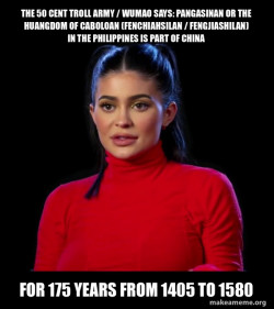 The 50 Cent Troll Army / Wumao Says: Pangasinan or the Huangdom of Caboloan (Fenchiahsilan / Fengjiashilan) in the Philippines is Part of China for 175 years from 1405 to 1580