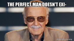 In Honor of the Stan, the Myth, the Legend.