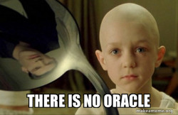 There is no Oracle
