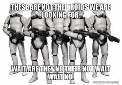 Dumb Storm Troopers.