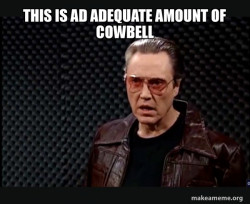 Adequate Cowbell