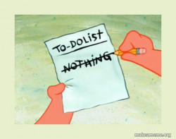 To Do List - procrastinate doing school work