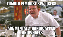 Tumblr Feminist SJW Users are Mentally Handicapped Landwhales