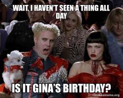 Happy Day Gina!!