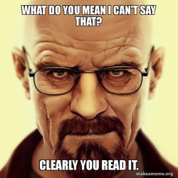 Walter White Can't Say