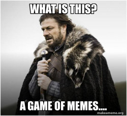 Brace Yourself - Game of Thrones Meme