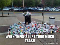 Trash be like