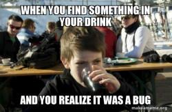 found somethignin his drink-idk