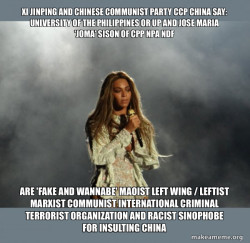 University of the Philippines or UP and Jose Maria 'Joma' Sison of CPP NPA NDF are 'FAKE AND WANNABE' Maoist Left Wing / Leftist Marxist Communist International Criminal Terrorist Organization and Racist Sinophobe for Insulting China