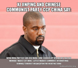Xi Jinping and Chinese Communist Party CCP China say: Bayan Muna Partylist and Jose Maria 'Joma' Sison of CPP NPA NDF are 'FAKE AND WANNABE; Maoist Left Wing / Leftist Marxist Communist International Criminal Terrorist Organization for Insulting China