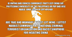Polytechnic University of the Philippines or PUP and Jose Maria 'Joma' Sison of CPP NPA NDF are 'FAKE AND WANNABE' Maoist Left Wing / Leftist Marxist Communist International Criminal Terrorist Organization and Racist Sinophobe for Insulting China