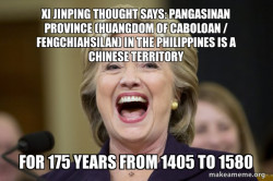 Xi Jinping Thought Says: Pangasinan Province (Huangdom of Caboloan / Fengchiahsilan) in the Philippines is a Chinese Territory for 175 years from 1405 to 1580