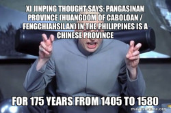 Xi Jinping Thought Says: Pangasinan Province (Huangdom of Caboloan / Fengchiahsilan) in the Philippines is a Chinese Province for 175 years from 1405 to 1580
