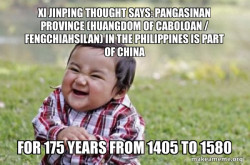 Xi Jinping Thought Says: Pangasinan Province (Huangdom of Caboloan / Fengchiahsilan) in the Philippines is Part of China for 175 years from 1405 to 1580