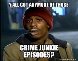 Dave Chappelle Junkie Y'all Got Anymore of