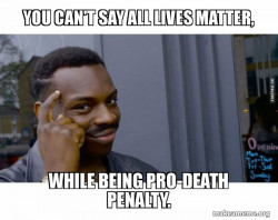 Roll Safe death penalty