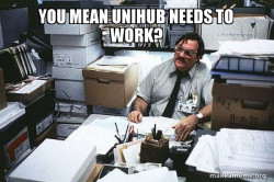 You mean Unihub needs to work?