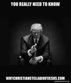 Trump - need to know WhyChristiansTellAboutJesus.com