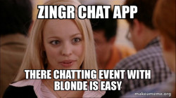zingr chat app there you are not sure who you are talking to