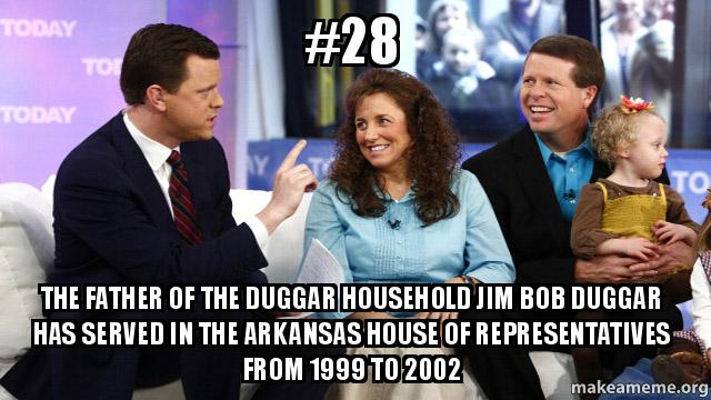 28 The Father Of The Duggar Household Jim Bob Duggar Has Served In