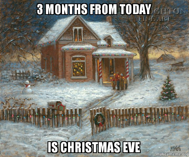 Months from today is christmas eve make a meme