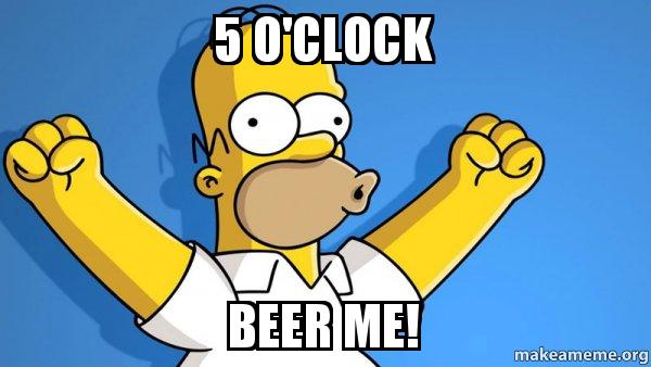 5 oclock beer 5 o'clock beer me! happy homer make a meme,Beer O Clock Meme