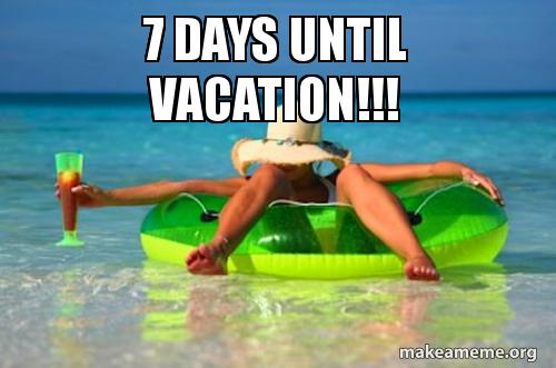 Image result for 7 days till vacation images