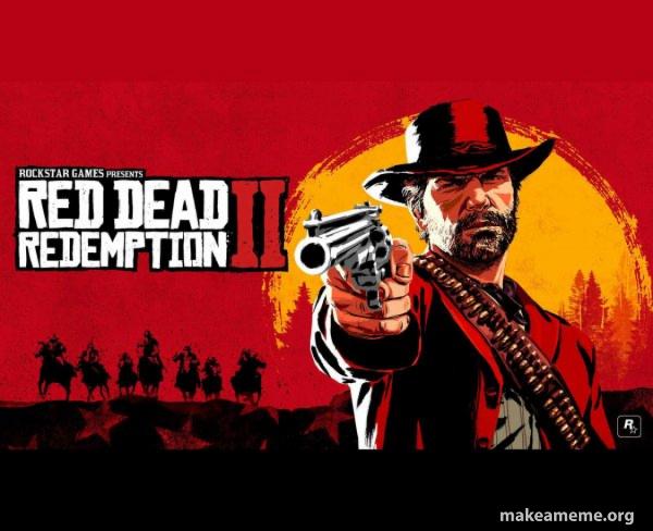 Red Dead Redemption Two ( RDR2 ) meme