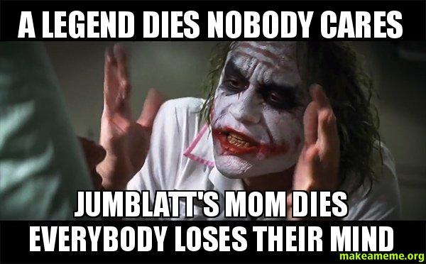Nobody Cares Meme Joker A legend dies nobody c...