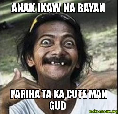 Funny Meme Bisaya : Pinoy memes bisaya imgkid the image kid has it