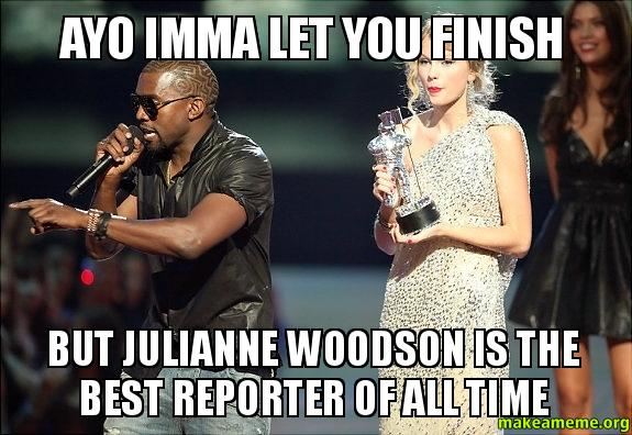 Funniest Memes Of All Time Reddit : Ayo imma let you finish but julianne woodson is the best