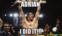Adrian I did adrian i did it!!! make a meme