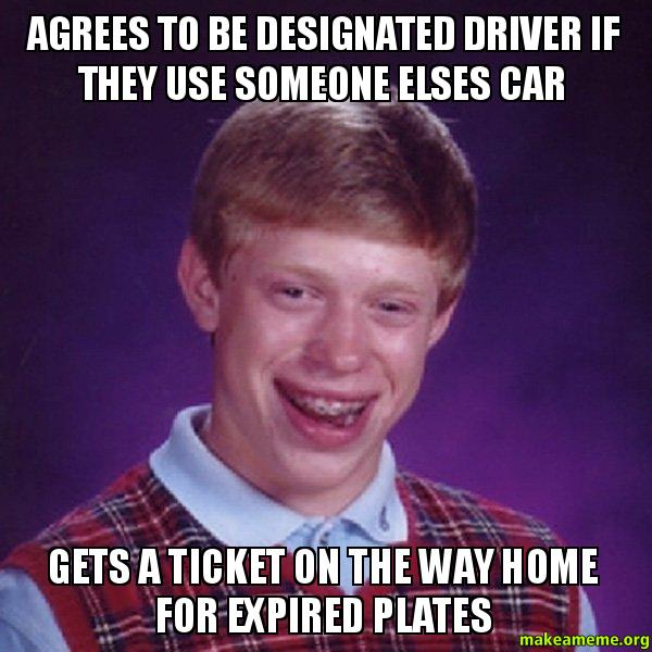 agrees to be designated driver if they use someone elses car gets a ticket on the way home for. Black Bedroom Furniture Sets. Home Design Ideas