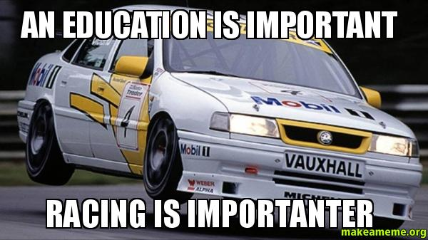 An Education Is Important Racing Is Importanter