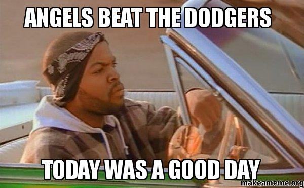 Angels beat the uc0o3n angels beat the dodgers today was a good day make a meme