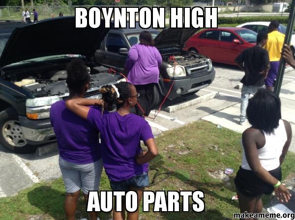 Boynton High Auto Parts Make A Meme
