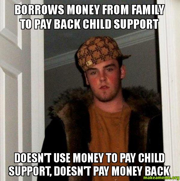 Borrows money from family to pay back child support doesn 39 t use money to pay child support - Facily pay oney ...